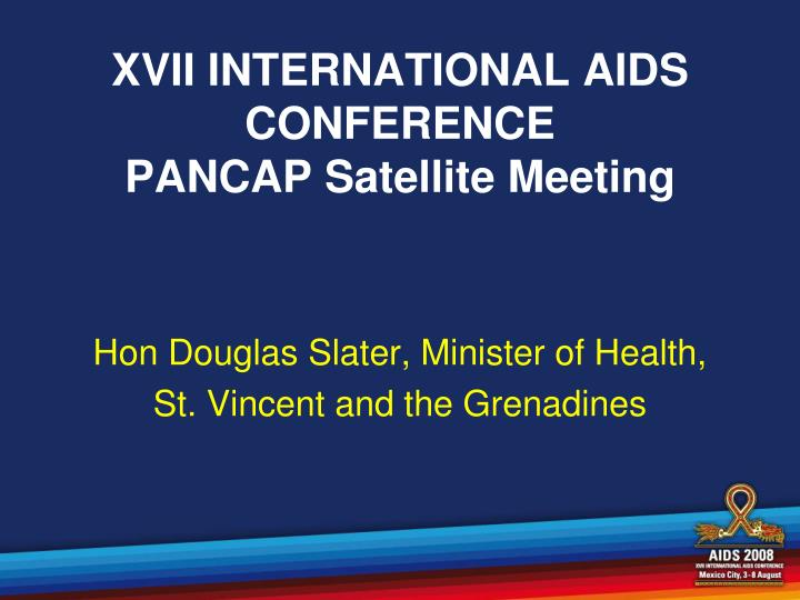 Xvii international aids conference pancap satellite meeting