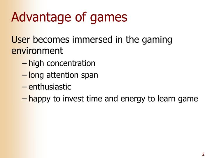 Advantage of games