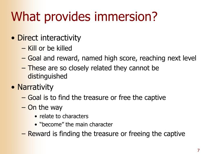 What provides immersion?