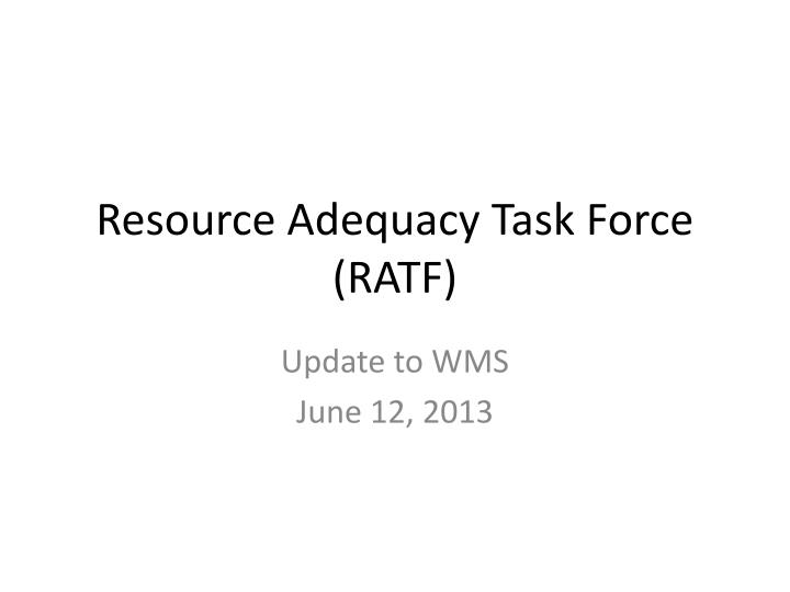 Resource adequacy task force ratf