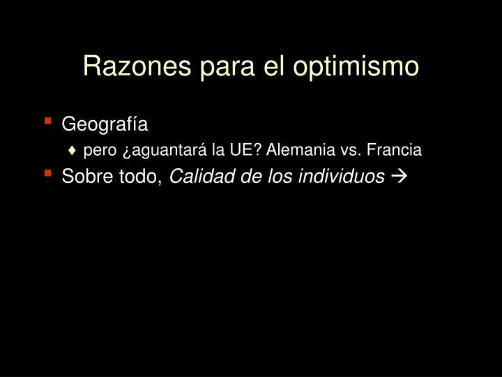 Razones para el optimismo