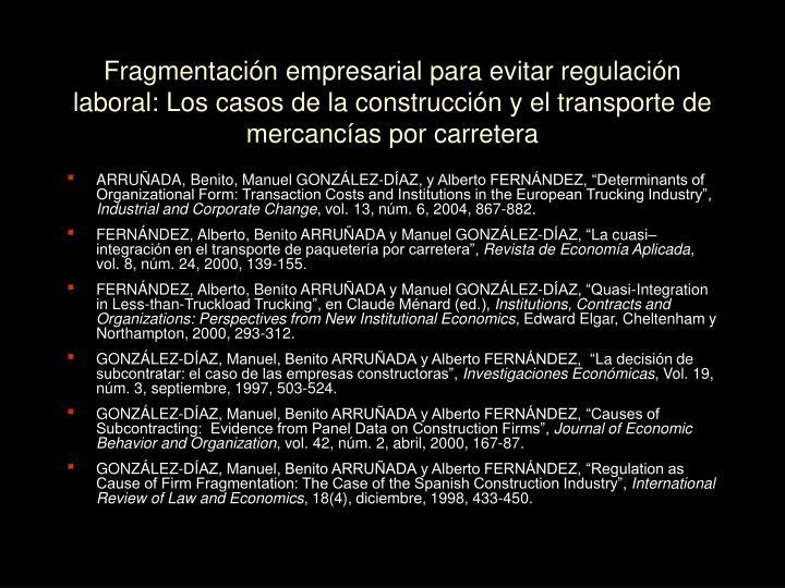 Fragmentación empresarial para evitar regulación laboral: Los casos de la construcción y el transporte de mercancías por carretera