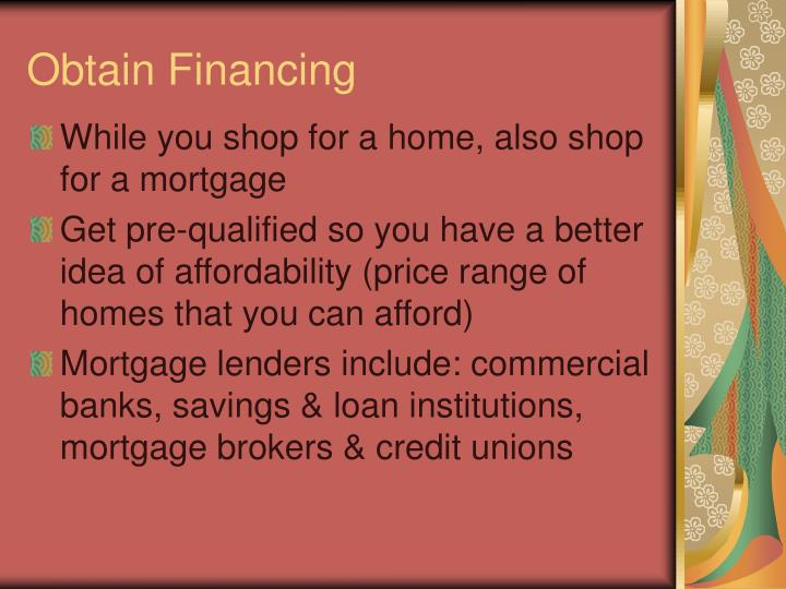 Obtain Financing