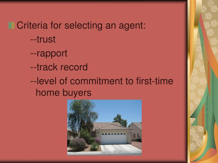 Criteria for selecting an agent: