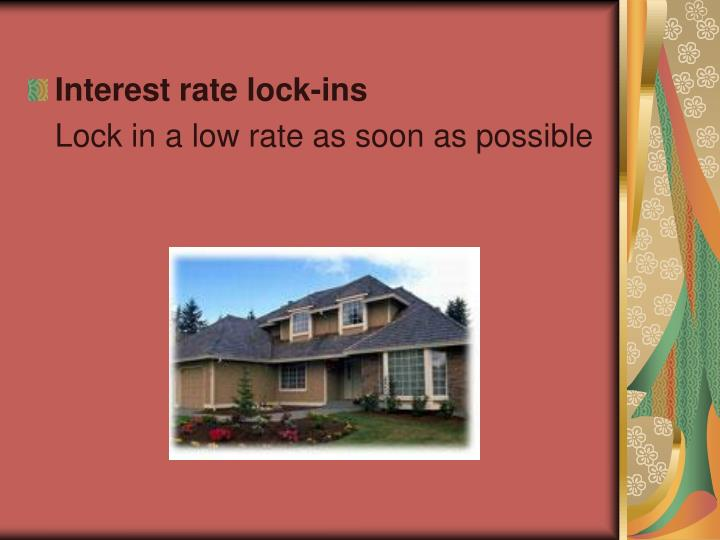 Interest rate lock-ins