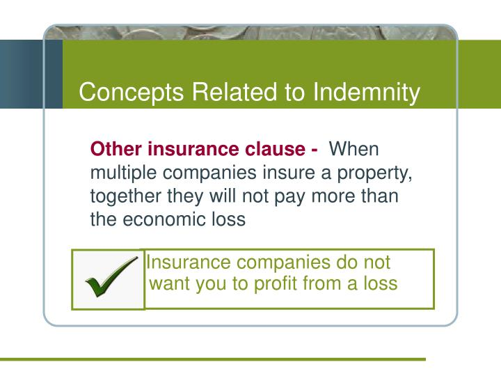 Insurance companies do not want you to profit from a loss
