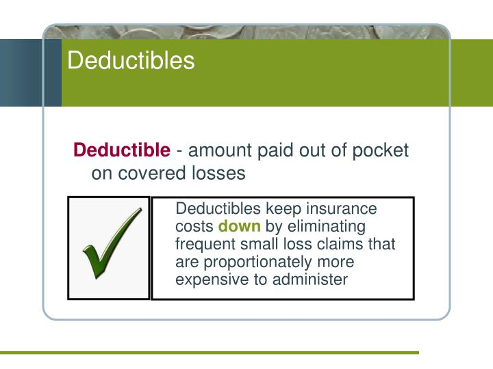 Deductibles keep insurance costs