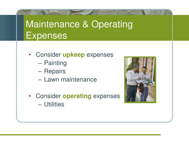 Maintenance & Operating Expenses