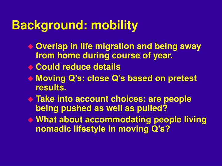 Background: mobility
