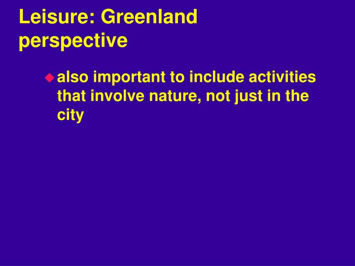 Leisure: Greenland perspective