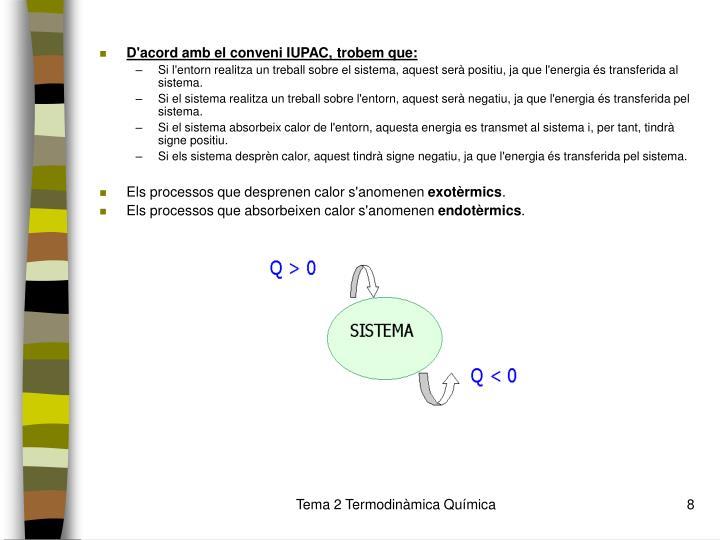 D'acord amb el conveni IUPAC, trobem que: