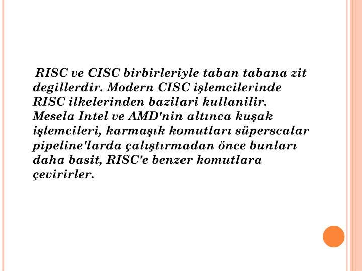 RISC ve CISC birbirleriyle taban tabana