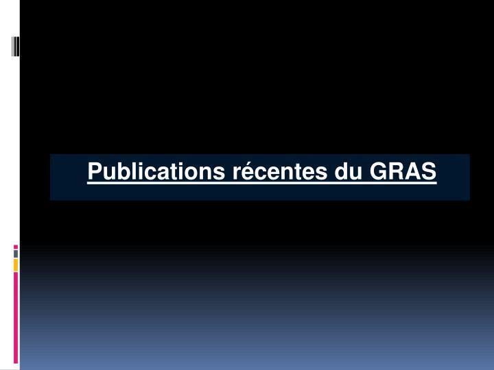 Publications récentes du GRAS