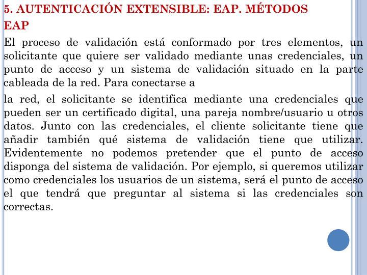 5. AUTENTICACIÓN EXTENSIBLE: EAP. MÉTODOS