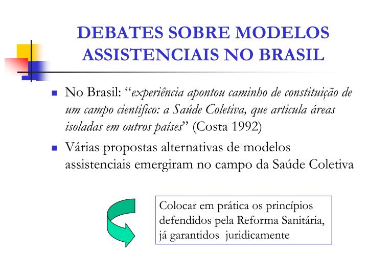DEBATES SOBRE MODELOS  ASSISTENCIAIS NO BRASIL
