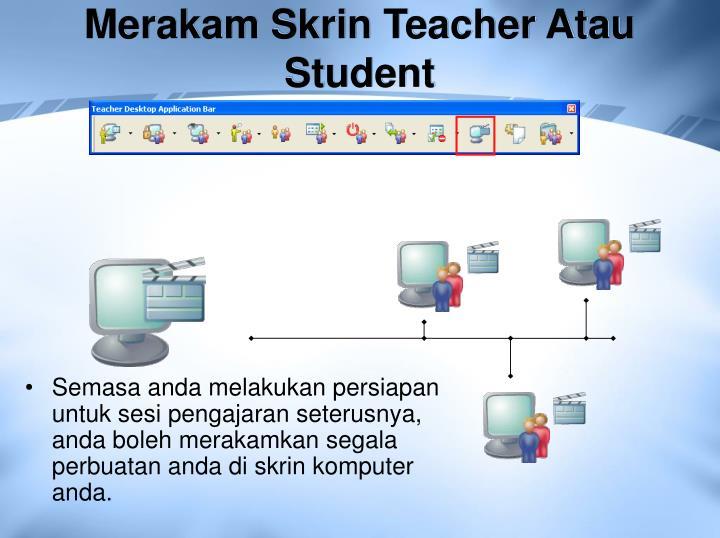 Merakam Skrin Teacher Atau Student