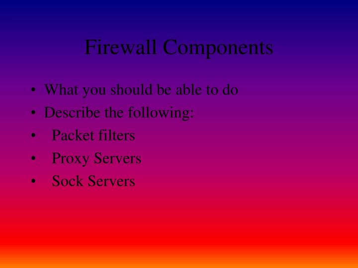 Firewall Components