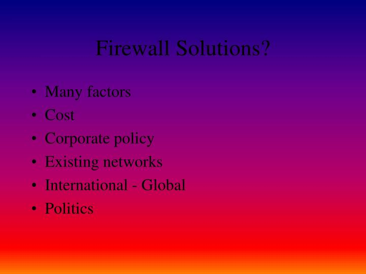 Firewall Solutions?