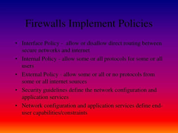 Firewalls Implement Policies