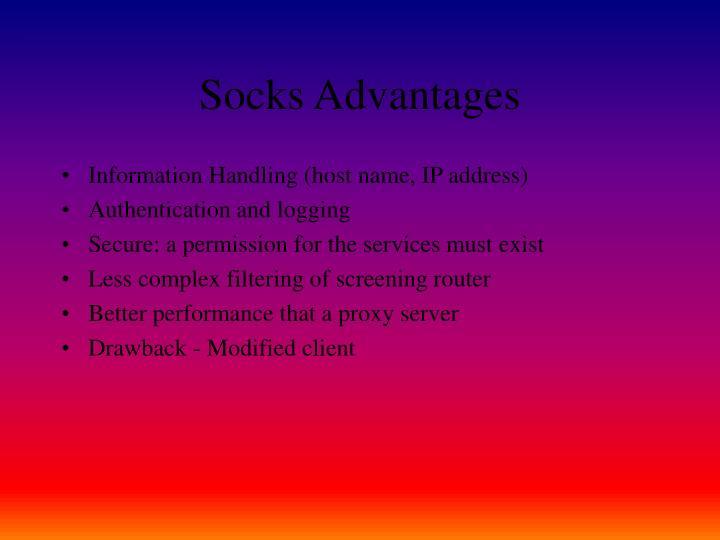 Socks Advantages
