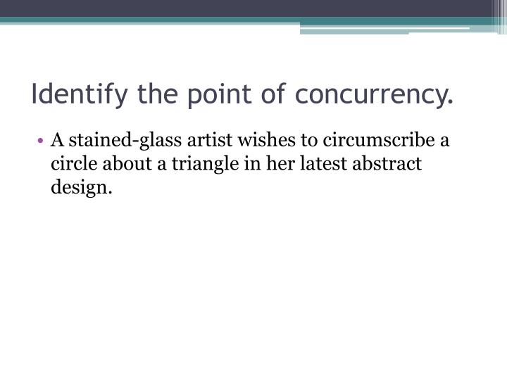 Identify the point of concurrency.