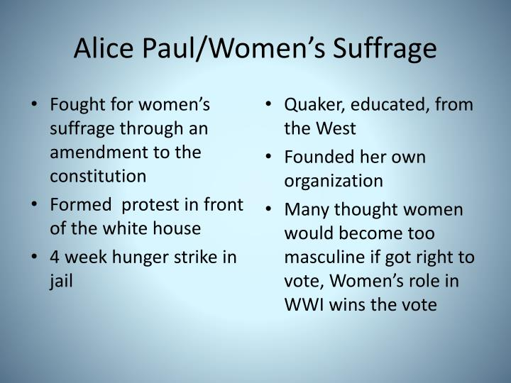 Fought for women's suffrage through an amendment to the constitution