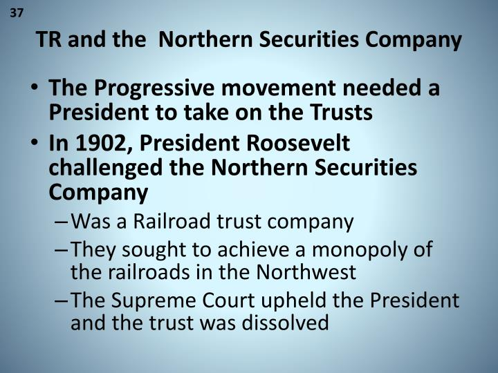 TR and the  Northern Securities Company