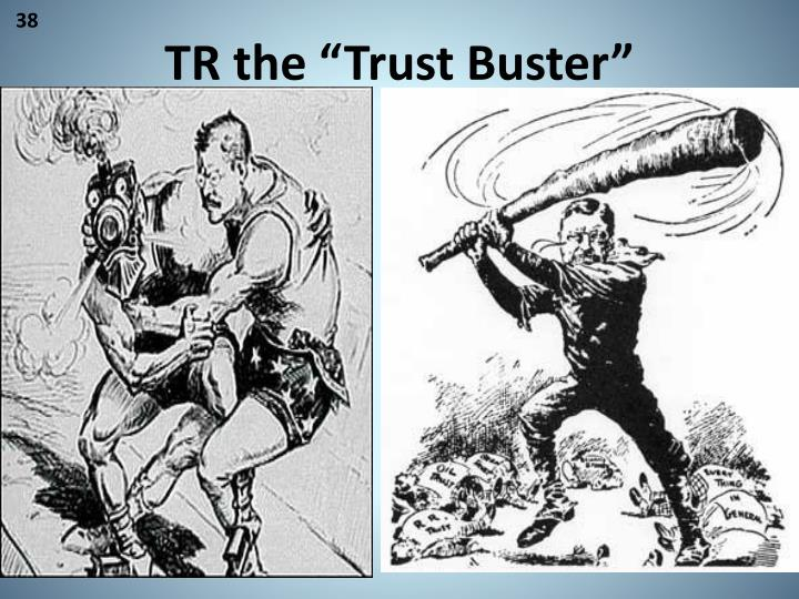 "TR the ""Trust Buster"""