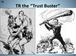 tr the trust buster