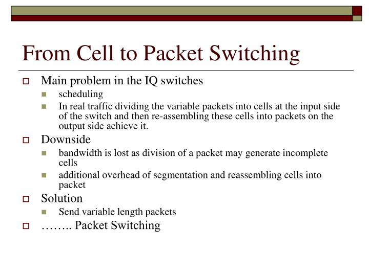 From Cell to Packet Switching