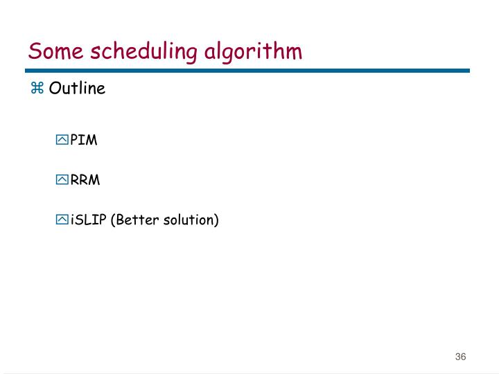 Some scheduling algorithm