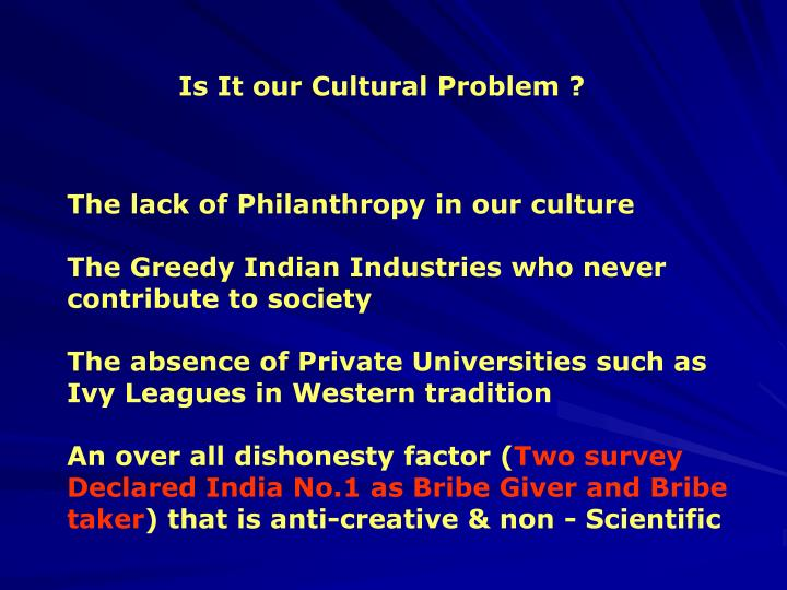 Is It our Cultural Problem ?