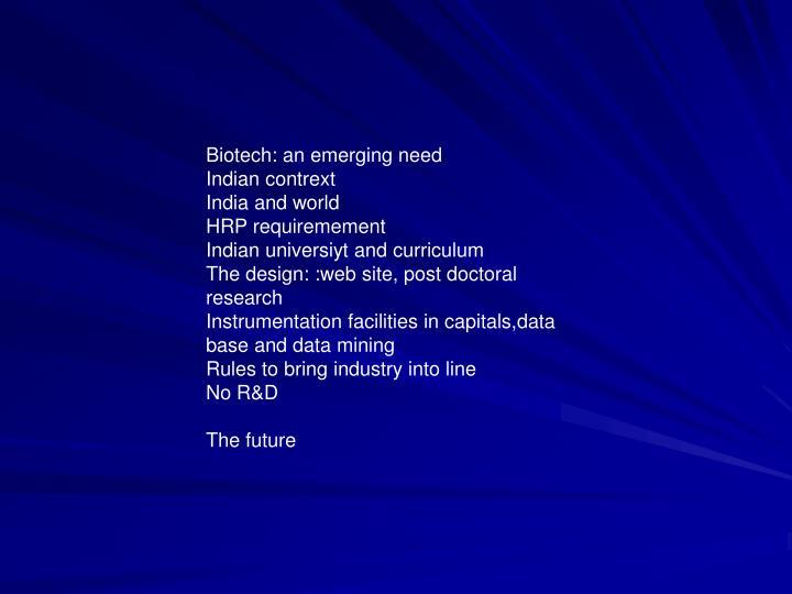 Biotech: an emerging need