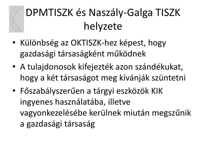 DPMTISZK és Naszály-Galga TISZK helyzete