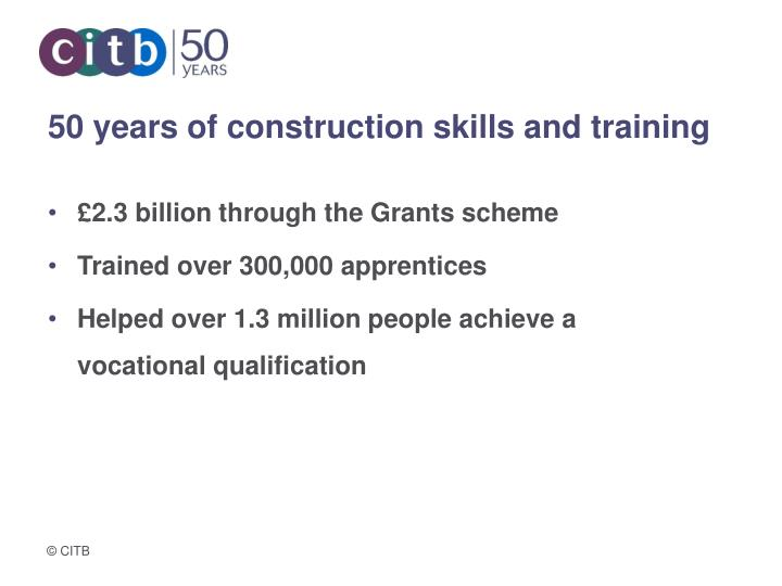 50 years of construction skills and training