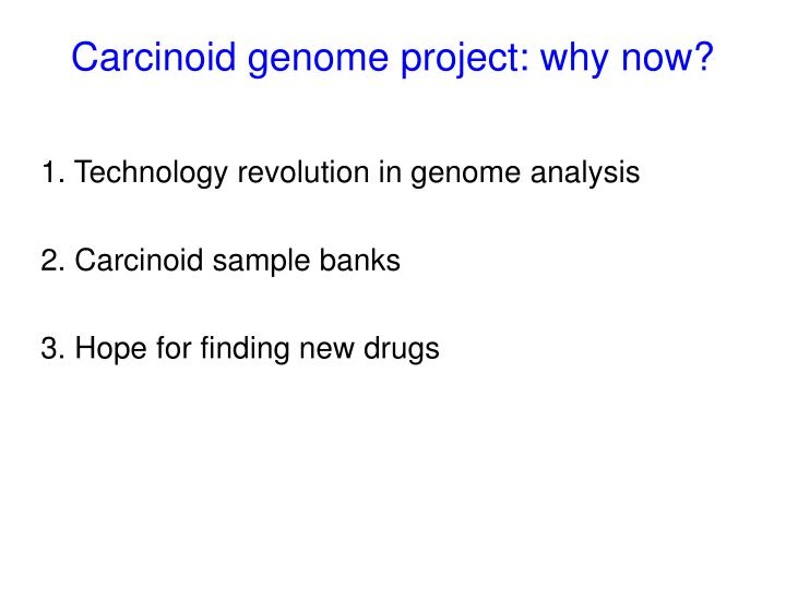 Carcinoid genome project: why now?
