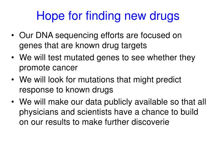 Hope for finding new drugs