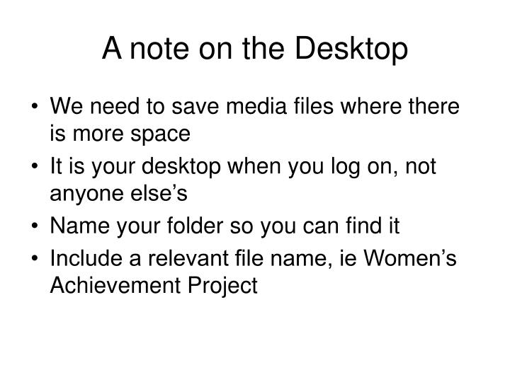 A note on the Desktop