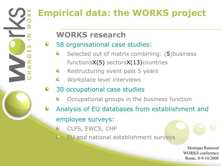 Empirical data: the WORKS project
