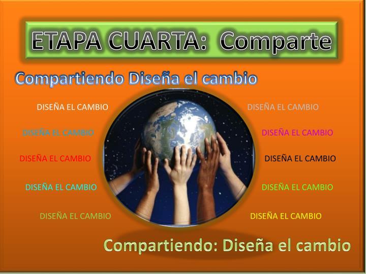 ETAPA CUARTA:  Comparte