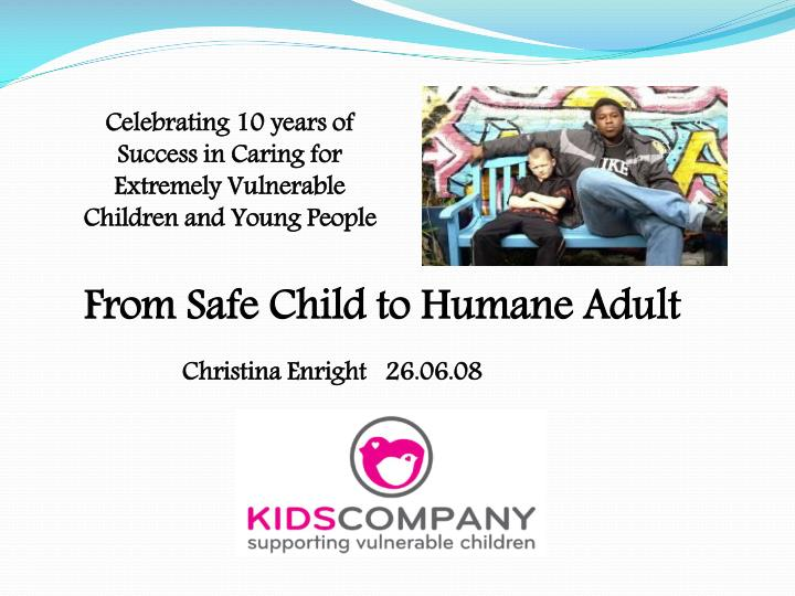 Celebrating 10 years of Success in Caring for Extremely Vulnerable Children and Young People