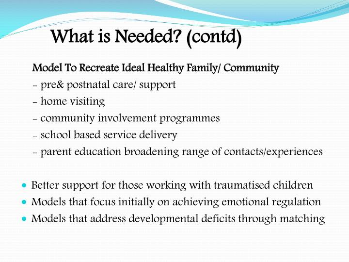 What is Needed? (contd)