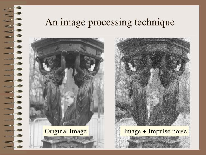An image processing technique