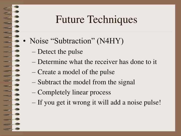 Future Techniques