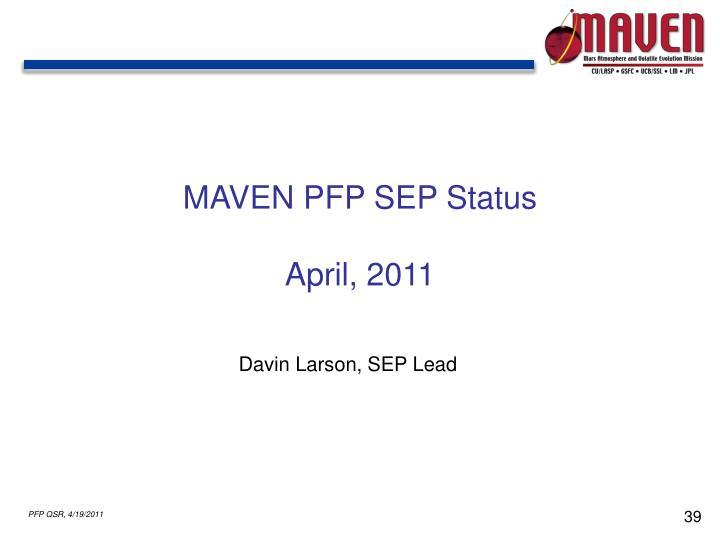 MAVEN PFP SEP Status