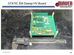 static em sweep hv board