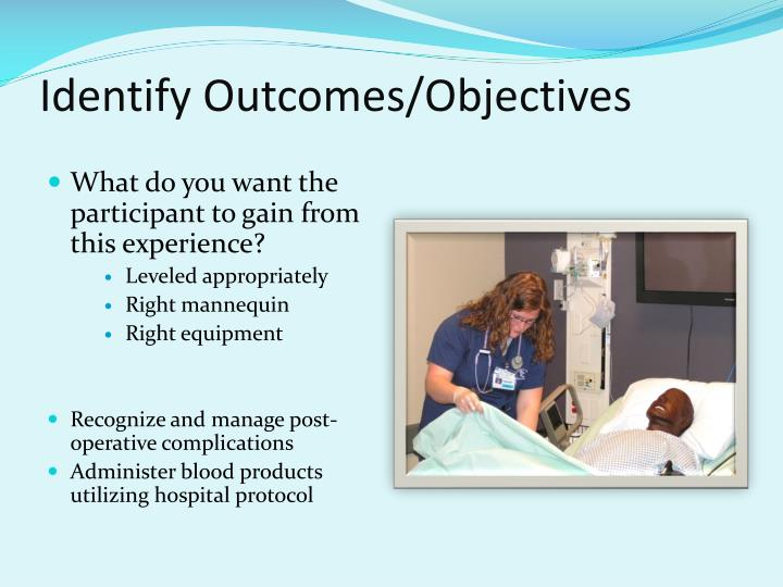 Identify Outcomes/Objectives