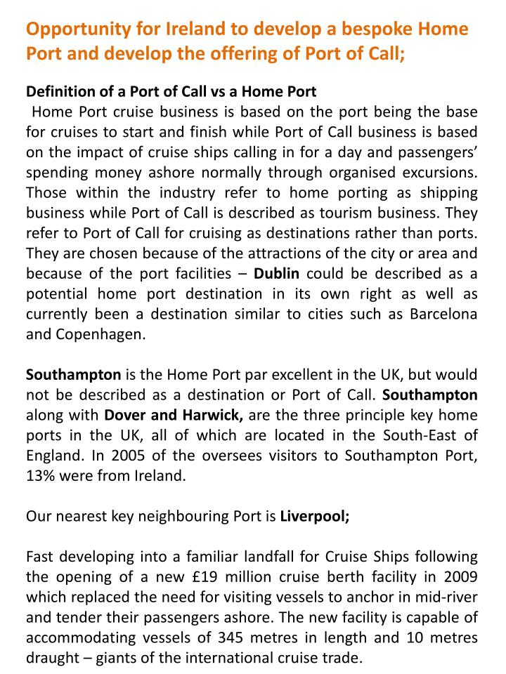 Opportunity for Ireland to develop a bespoke Home Port and develop the offering of Port of Call;