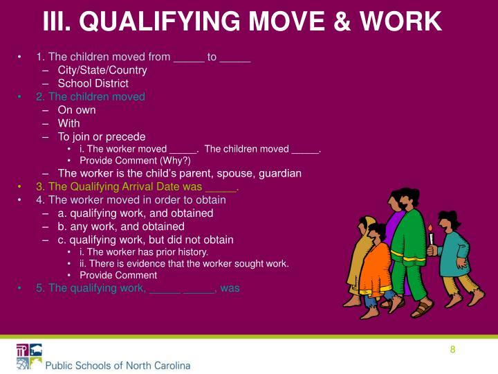 III. QUALIFYING MOVE & WORK