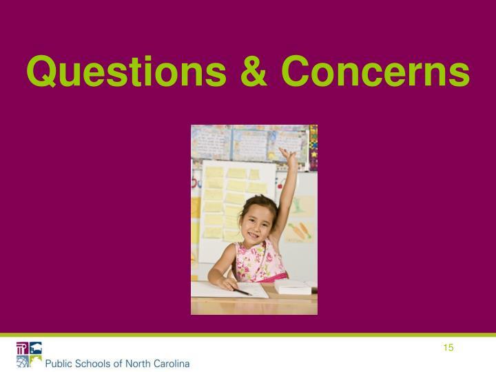 Questions & Concerns